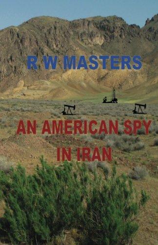 Read Online An American Spy in Iran PDF