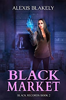 Black Market (Black Records Book 2) by [Blakely, Alexis]