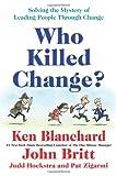 Who Killed Change?, Ken Blanchard, 0061778931