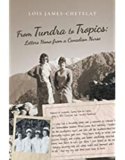 From Tundra to Tropics: Letters Home from a Canadian Nurse