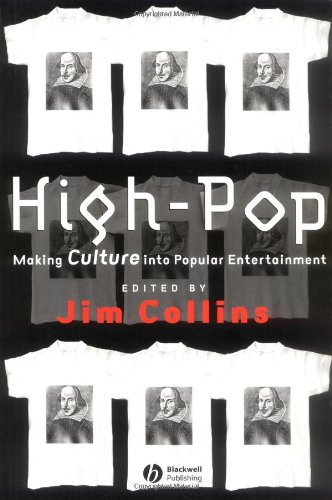 High-Pop: Making Culture into Popular Entertainment