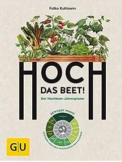 Hochbeet Gartnern Monat Fur Monat Das Praxisbuch Amazon De