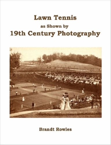 Lawn Tennis as shown by 19th Century Photography