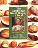 img - for The Cambridge World History of Food, Volume 2 (Part 2) book / textbook / text book