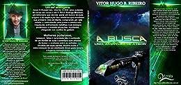 A Busca: Uma Aventura de Átron (Aventuras de Átron Livro 2) por [Ribeiro, Vitor Hugo B.]
