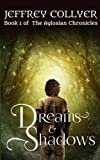 Dreams and Shadows (The Aylosian Chronicles) (Volume 1)