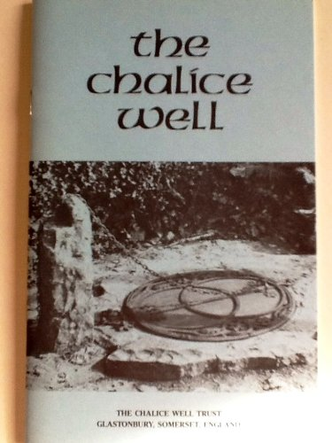 The Chalice Well, Glastonbury, Somerset, England: A Short History