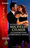 A Clandestine Corporate Affair, Michelle Celmer, 0373731191