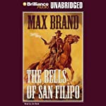 The Bells of San Filipo   Max Brand