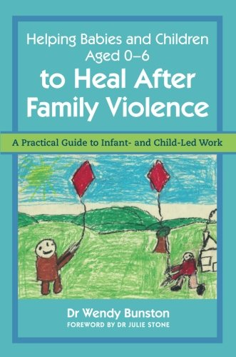 helping-babies-and-children-aged-0-6-to-heal-after-family-violence-a-practical-guide-to-infant-and-c