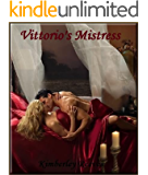 VITTORIO'S MISTRESS (Vittorio Series Book 3)