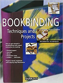 Bookbinding Techniques And Projects Decorative Techniques Series Cambras Josep 9780764160844 Books