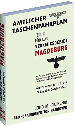 Amtlicher Taschenfahrplan für das Verkehrsgebiet Magdeburg - Winterausgabe 1941/42 - Gültig ab 6. Oktober 1941: Reichsbahndirektion Hannover