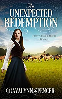 An Unexpected Redemption: a novel (Front Range Brides Book 2) by [Spencer, Davalynn]