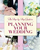 The Step by Step Guide to Planning Your Wedding, Lynda Wright, 1845284100
