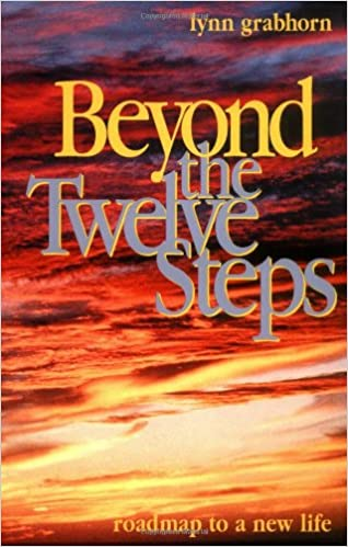 Beyond the twelve steps roadmap to a new life lynn grabhorn beyond the twelve steps roadmap to a new life lynn grabhorn 9781571742674 amazon books fandeluxe Image collections