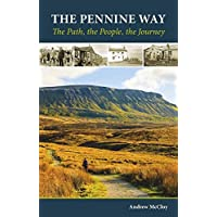 The Pennine Way: The Path, the People, the Journey