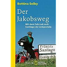 Der Jakobsweg: Mit dem Fahrrad nach Santiago de Compostela (German Edition)