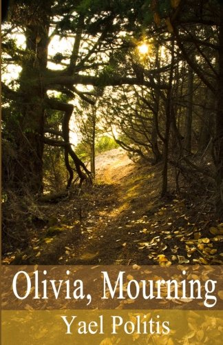 Olivia, Mourning: Book 1 of the Olivia Series (Volume 1)