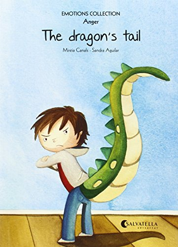 The dragon's tail: Emotions 2 (anger) (Emotions Collection (inglés))