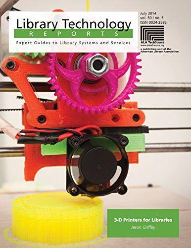 3-D Printers for Libraries (Library Technology Reports)
