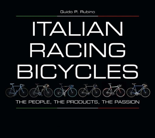 Italian Racing Bicycles: The People, The Products, The (People Racing)