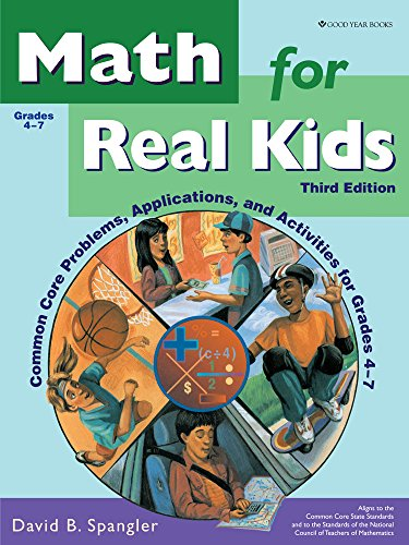 Math for Real Kids: Common Core Problems, Applications, and Activities for Grades 4-7. -  David B. Spangler, Teacher's Edition, Paperback