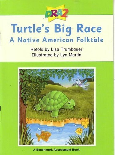 DRA2 Turtle's Big Race: A Native American Folktale (Benchmark Assessment Book Level 20) (Developmental Reading Assessment Second ()