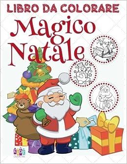 Magico Natale Libro Da Colorare Disegni Da Colorare Libro