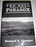 The Hell That Was Paradox, Howard E. Greager, 0963440705