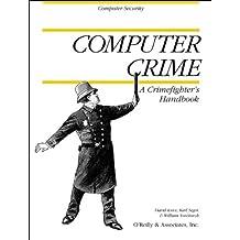 Computer Crime: A Crimefighter's Handbook
