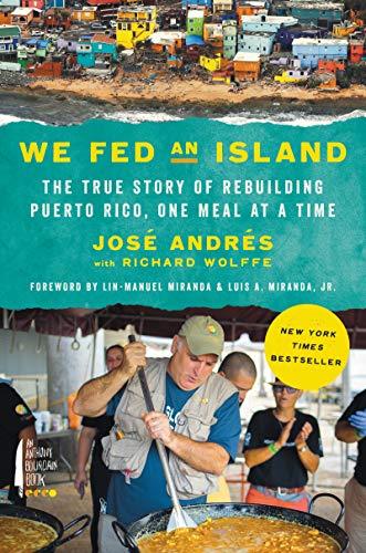 Book cover from We Fed an Island: The True Story of Rebuilding Puerto Rico, One Meal at a Time by Jose Andres
