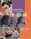 Communication in a Changing World: An Introduction to Theory and Practice with Free Student CD-ROM and PowerWeb