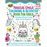 Magical Emoji Coloring & Activity Book For Girls: Inspirational Quotes, Funny Stuff, Fun Art Activities, 50+ Coloring Pages with Positive Messages, ... Activities & More for Tweens, Teens, Adults!
