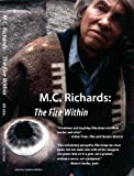 M.C. Richards: The Fire Within