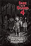 Dare to Be Scared 4: Thirteen More Tales of Terror