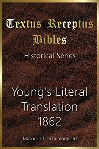 Young's Literal Translation 1862: Textus Receptus Bibles (Historical Series Book 9) (English Edition)