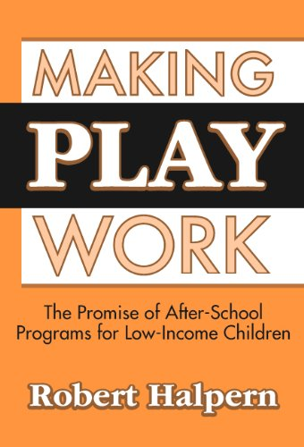 Making Play Work: The Promise of After-School Programs for Low-Income Children