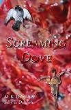 Screaming Dove, M. K. Dalglish and Sally E. Dalglish, 075521630X