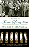 img - for A History of Jewish Youngstown and the Steel Valley book / textbook / text book