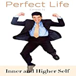 Perfect Life: Inner and Higher Self | Ernest N