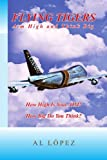 Flying Tigers Aim High and Think Big, Al Lopez, 1450040438