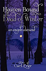 Heaven Bound In The Dead Of Winter: As Angels Abound