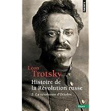 Histoire de la révolution russe, t.02 [nouvelle édition]: Révolution d'Octobre (La)