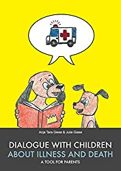Dialogue with Children about Illness and Death - A Tool for Parents (English Edition)