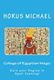 img - for College of Egyptian Magic: Earn your Degree in Spell Casting! book / textbook / text book