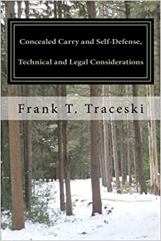 Book Concealed Carry and Self-Defense, Technical and Legal Considerations: A Case for Universal Reciprocity