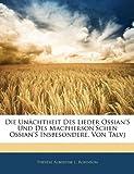 Die unächtheit des Lieder Ossian's und des MacPherson'schen Ossian's Insbesondere Von Talvj, Thérèse Albertine L. Robinson, 1141281236