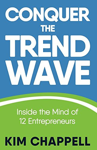 Conquer the Trend Wave: Inside the Mind of 12 Entrepreneurs pdf epub