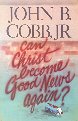 Can Christ Become Good News Again?